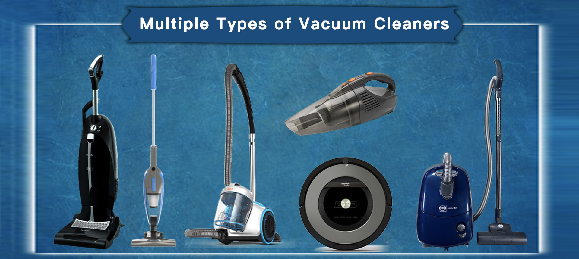 Multiple Types of Vacuum Cleaners