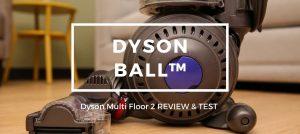 Dyson Ball Vacuum Reviews 2021, Dyson Ball Multi Floor 2 Vacuum Consumer Reports
