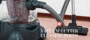 Vacuum Gutter Cleaning Perth