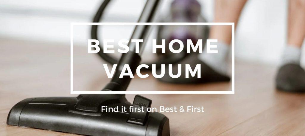 Best Home Vacuum 2021
