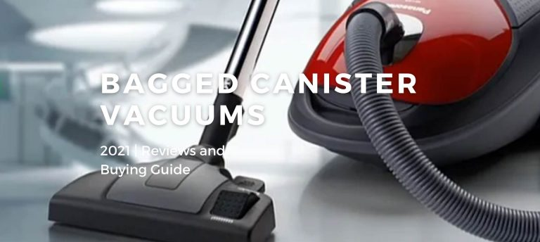 Best Bagged Canister Vacuums of 2021