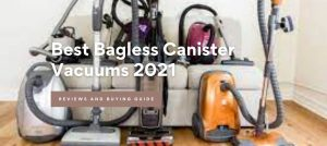Best Bagless Canister Vacuums 2021
