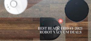 Best Black Friday 2021 Robot Vacuum Cleaner Deals