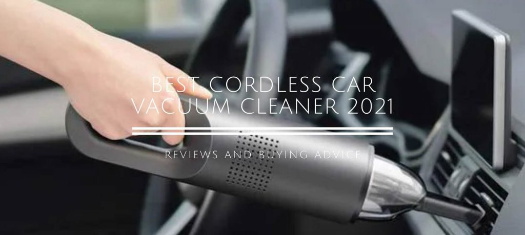 Best Cordless Car Vacuum Cleaner to Buy for 2021