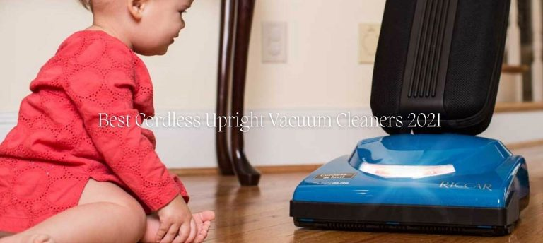 Best Cordless Upright Vacuum Cleaners 2021