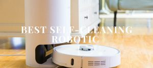 Best Self-Cleaning Robot Vacuums 2021